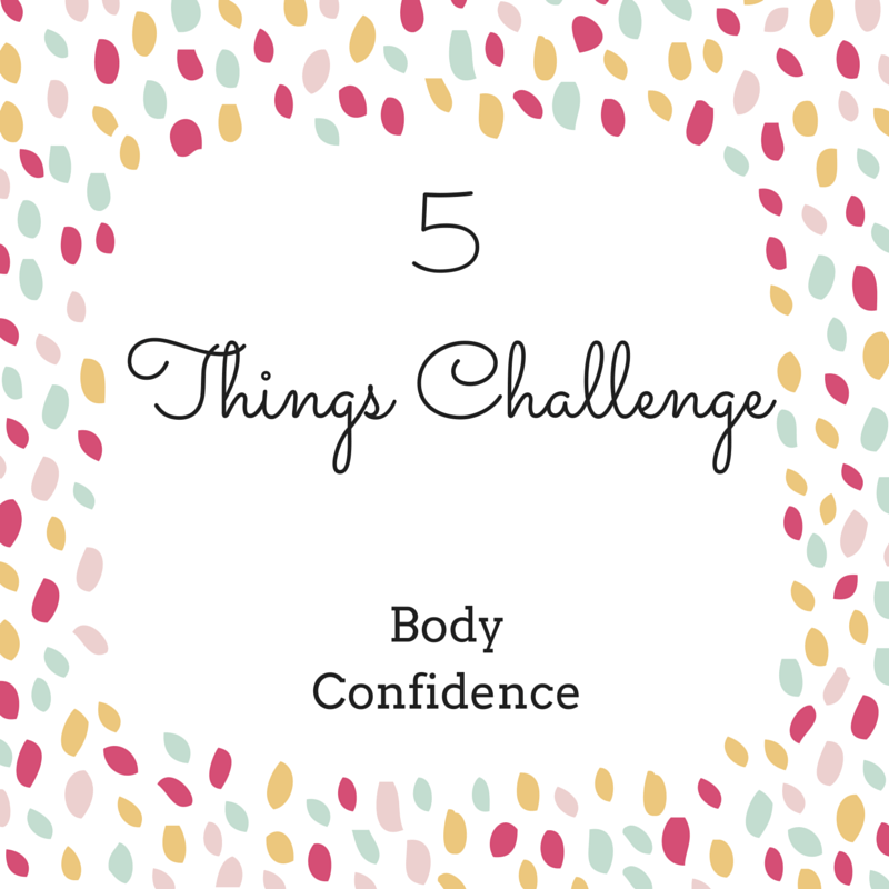 5 things body confidence challenge