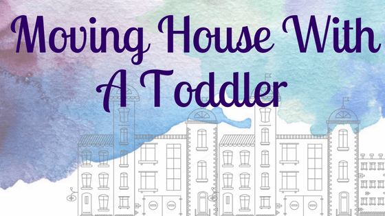 Moving House With A Toddler