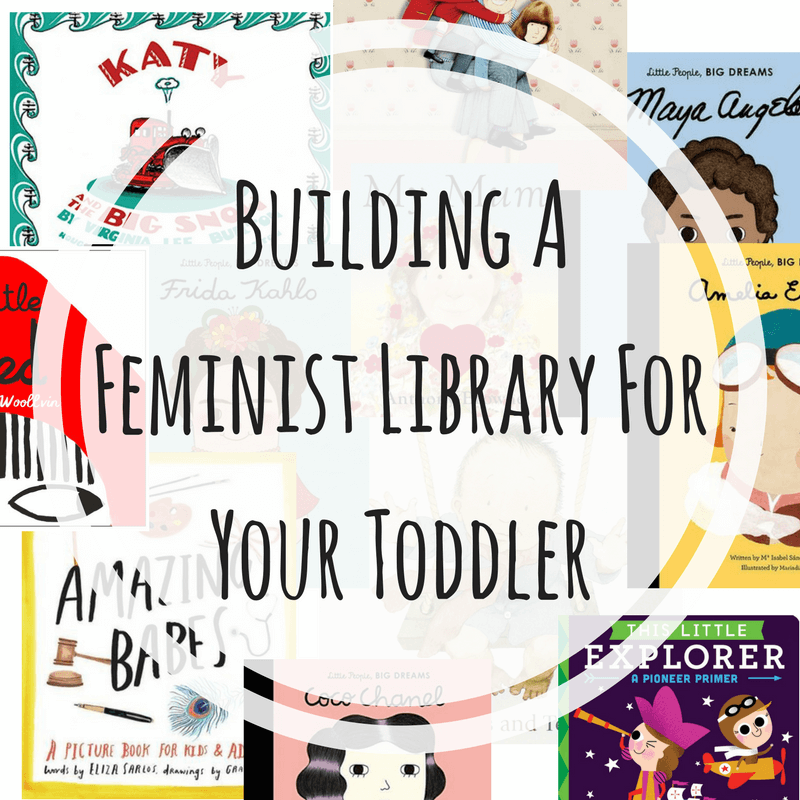 How to Build a Feminist Library for Your Toddler