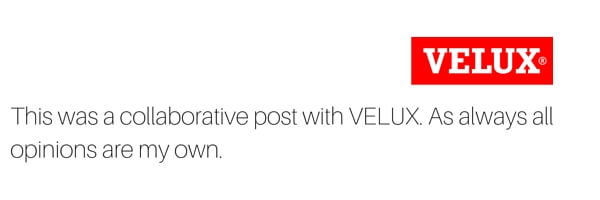 This was a collaborative post with VELUX. As always all opinions are my own.