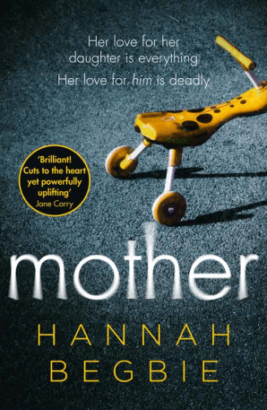 mother by hannah begbie